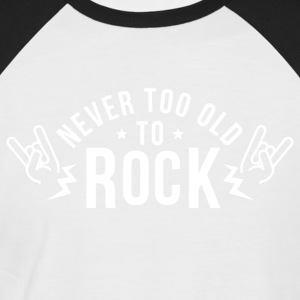 Never too old to rock - Men's Baseball T-Shirt