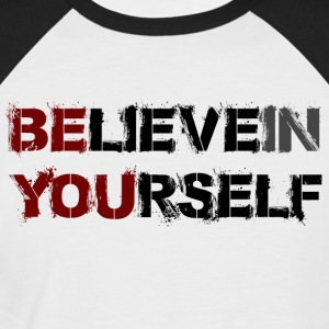 BELIEVE IN YOURSELF - Männer Baseball-T-Shirt