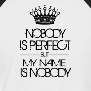 Nobody is perfect but my name is nobody - Men's Baseball T-Shirt