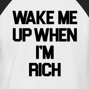 Wake Me Up When I'm Rich - Camiseta béisbol manga corta hombre