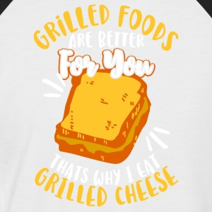Grilled foods are better - I eat grilled cheese - Männer Baseball-T-Shirt