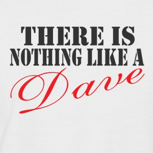 Nothing Like a Dave - Men's Baseball T-Shirt