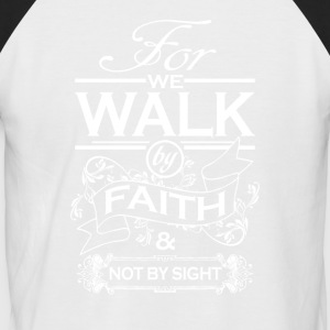 Walk by faith - Men's Baseball T-Shirt