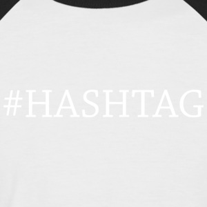 hashtag - Men's Baseball T-Shirt