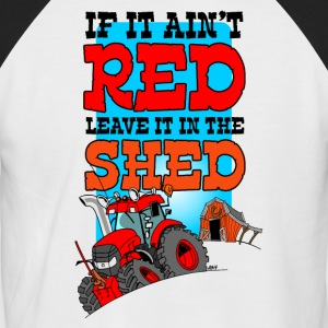 If it does not leave it leave it in the shed - Men's Baseball T-Shirt
