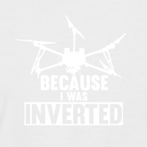 Because I was inverted - Männer Baseball-T-Shirt