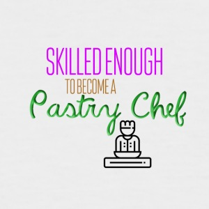 Skilled enough to become a pastry chef - Men's Baseball T-Shirt