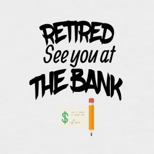 Retired See you at the bank - Men's Baseball T-Shirt