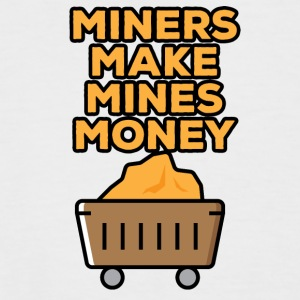 Mining Miners make money mines - Men's Baseball T-Shirt