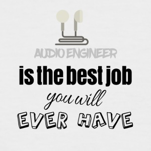 Audio engineer is the best job you will ever have - Männer Baseball-T-Shirt