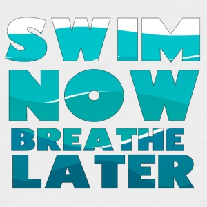 Swimming / Swimmer: Swim Now, Breathe Later - Men's Baseball T-Shirt