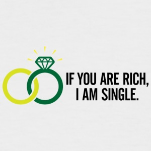 If You Are Rich, I'm Single And Ready To Mingle! - Men's Baseball T-Shirt