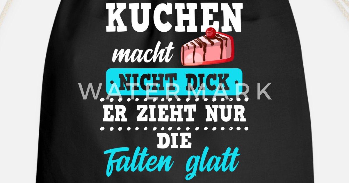 Lustiges Spruche Shirt Spruch Geschenk Kuchen Turnbeutel Spreadshirt