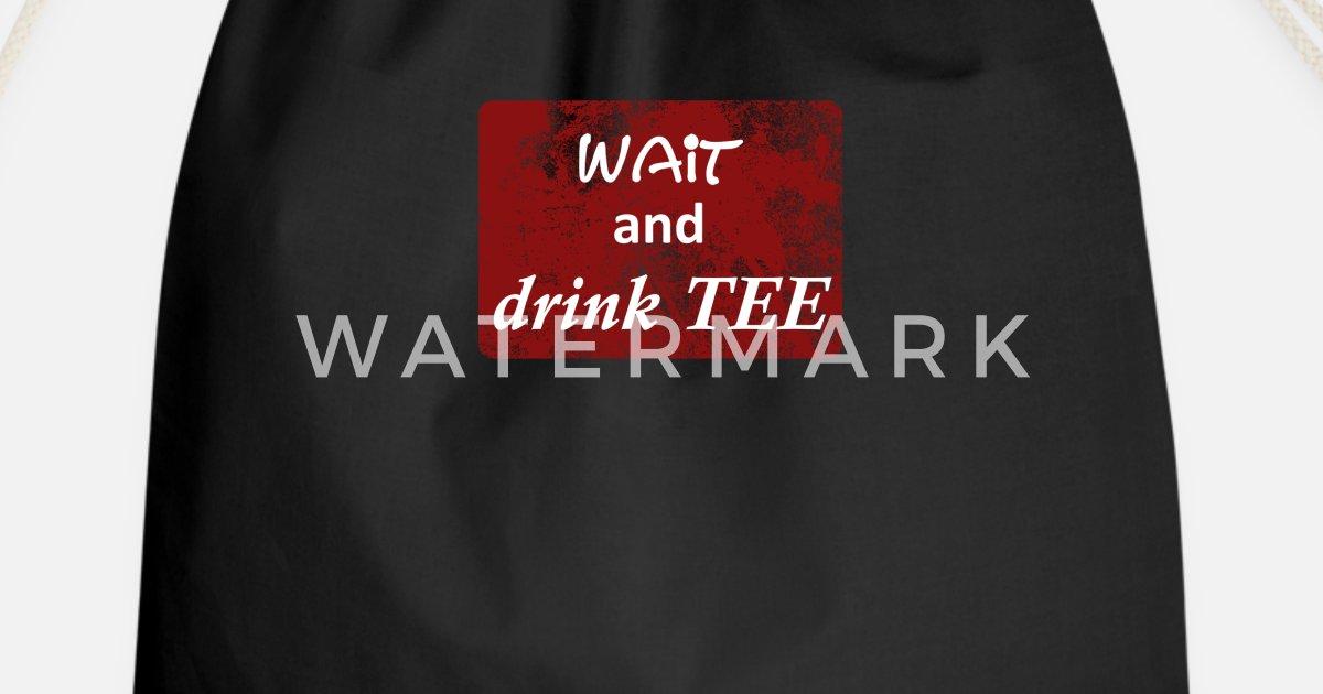 Wait And Drink Tee Lustige Spruche Deutsch English Turnbeutel