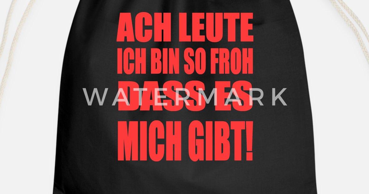 Froh Das Es Mich Gibt Lustige Sprüche Lachen Turnbeutel Spreadshirt