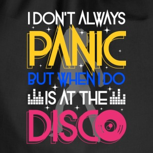 I don't always panic but when i do is at the Disco