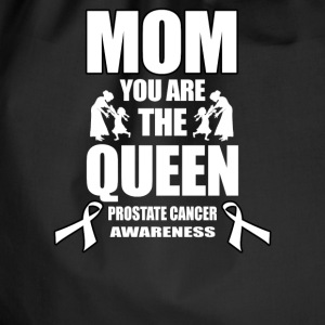 Prostate Cancer Mom You Are The Queen! - Gymtas