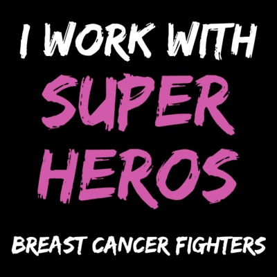 Breast Cancer Awareness I Work With Super Heros
