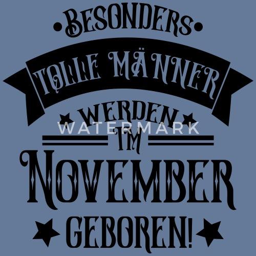 Geboren Im November Geburtstag Mann Von Bpetri Spreadshirt
