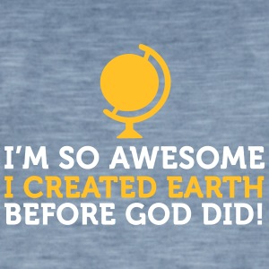I'm So Awesome I Created The World Before God! - Men's Vintage T-Shirt