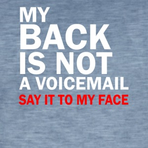 My back is not a voicemail trust me you - Men's Vintage T-Shirt