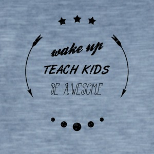 WAKE UP TEACH KIDS BE AWESOME Schule Shirt - Männer Vintage T-Shirt