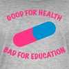Good for health bad for education. - Men's Vintage T-Shirt