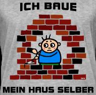 Ich Baue Mein Haus Selber M Nner Vintage T Shirt Spreadshirt