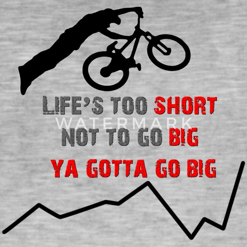 Life's too short not to go big, ya gotta go big - Men's Vintage T-Shirt
