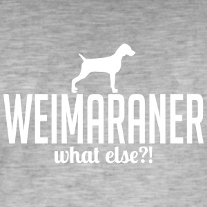 WEIMARANER what else - Men's Vintage T-Shirt
