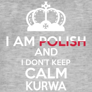 I am Polish and i dont keep calm Kurwa! - Men's Vintage T-Shirt