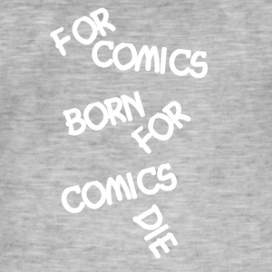 Comic Fan For Comics Born - Miesten vintage t-paita