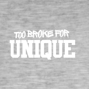 Too Broke for unique - Männer Vintage T-Shirt