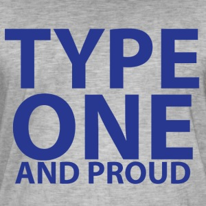 Type one and proud - Men's Vintage T-Shirt