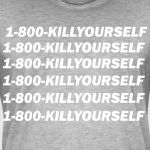 1-800-kill yourself - Men's Vintage T-Shirt