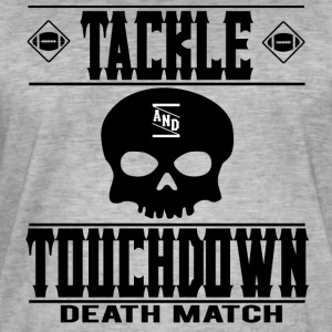 FOOTBALL TACKLE and TOUCHDOWN - DEATH MATCH - Männer Vintage T-Shirt