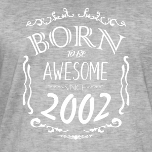 Born to be Awesome since 2002 - Men's Vintage T-Shirt