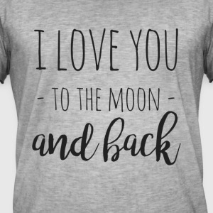 I love you to the moon and back - Men's Vintage T-Shirt