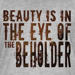 Beauty is in the mind of the beholder - Men's Vintage T-Shirt