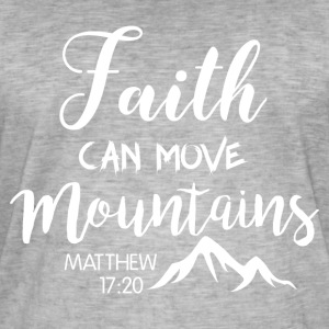 Faith can move mountains - Männer Vintage T-Shirt