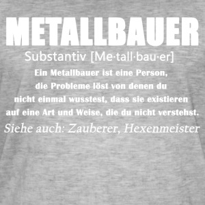 Metallbauer - Metallbauer Definition - Männer Vintage T-Shirt