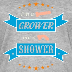 I'm a Grower not a Shower - Men's Vintage T-Shirt