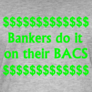 Bankers Do It On Their BACS. - Men's Vintage T-Shirt