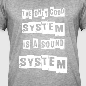 THE ONLY GOOD SYSTEM IS A SOUNDSYSTEM - Mannen Vintage T-shirt