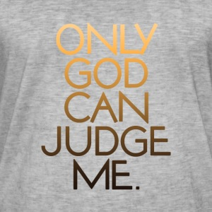 Only God Can Judge Me. V.1.0 - Men's Vintage T-Shirt