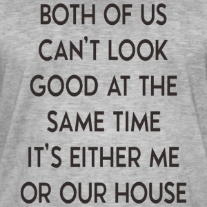 It's either me or house - haus - Männer Vintage T-Shirt
