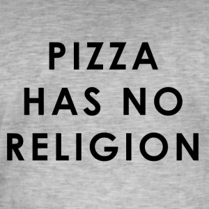 Pizza Has No Religion - Men's Vintage T-Shirt