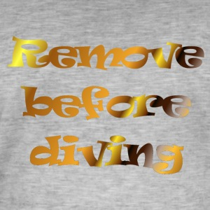 remove before diving - Mannen Vintage T-shirt