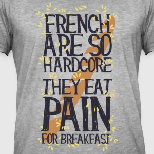 French are so hard ...., they eat pain for breakfas - Men's Vintage T-Shirt