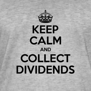 Keep Calm and Collect Dividends - Men's Vintage T-Shirt